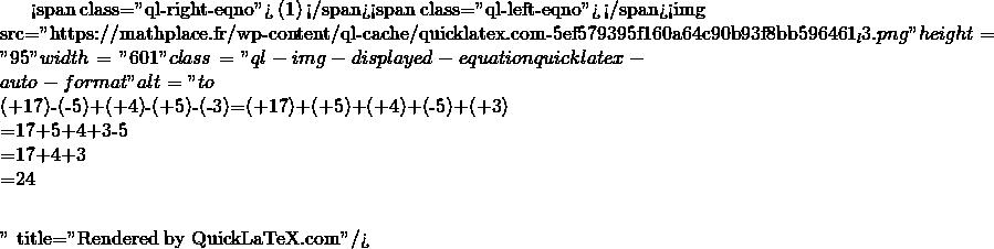 Mathplace quicklatex.com-1bc01e0455590b10f93f260deba51c34_l3 Exercice 8 : effectuer les calculs