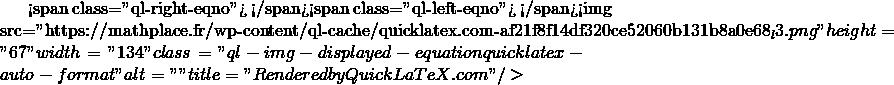 Mathplace quicklatex.com-3911a22c52535bc0b8ef6ef63afaef5d_l3 Exercice 2 : résoudre les équations