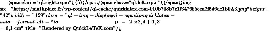 Mathplace quicklatex.com-3b86e3e50b15d81c3ee0d5d04f240646_l3 Exercice 2 : Calcul du périmètre
