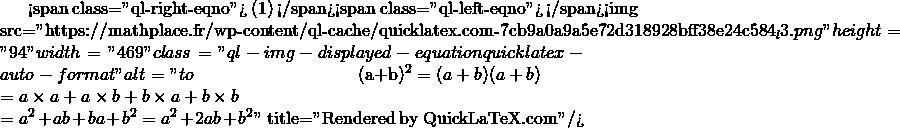 Mathplace quicklatex.com-3c19f72fa88cf84f9fabc2dcd0cf5acb_l3 II. Egalités remarquables