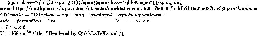 Mathplace quicklatex.com-5ac7a86d0b1758b4e541e3f070614590_l3 II. Volume d'un parallélépipède rectangle