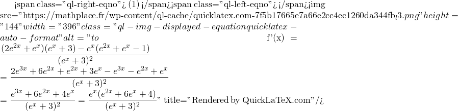 Mathplace quicklatex.com-7bc6c18299f645625c308d3ed75cc827_l3 Exercice 6 : Déterminer le domaine de dérivabilité et calculer la dérivée des fonctions