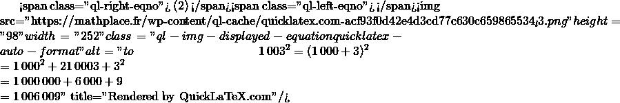 Mathplace quicklatex.com-c749553c9ccd585bda0dbd68c1bf368d_l3 Exercice 1 : égalités remarquables