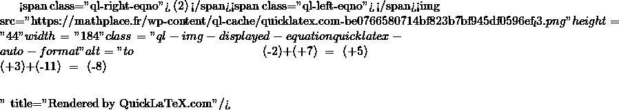 Mathplace quicklatex.com-d494fb144318cf2fdbe45dc1c0b23200_l3 I. Somme de deux nombres relatifs