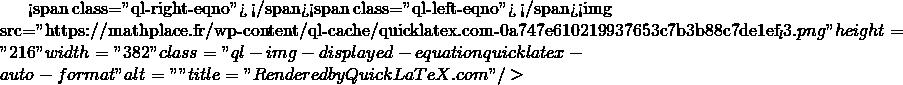 Mathplace quicklatex.com-db5090f6302d4adf182a7b611533e55b_l3 Exercice 7