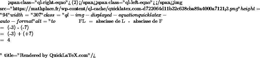 Mathplace quicklatex.com-e0ea6e0384ad09e92f90df9e52fd87b0_l3 III. Distance de deux points sur une droite graduée