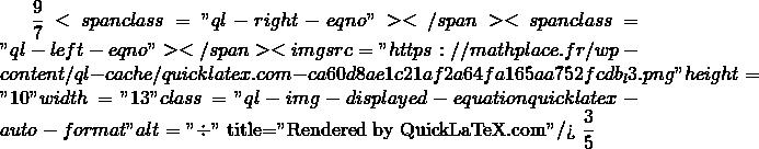 Mathplace quicklatex.com-f01930196f66206390d7a08af10dbc22_l3 Exercice 4 : effectuer les divisions