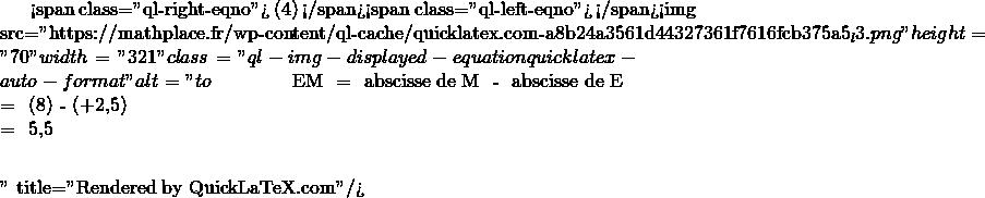 Mathplace quicklatex.com-f23b572ac7034fc41e1c11dd87ee7185_l3 III. Distance de deux points sur une droite graduée