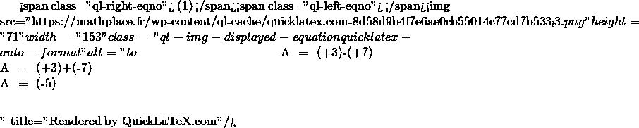 Mathplace quicklatex.com-f35f3688f60ff280119965330a4a3972_l3 Méthode 1 : Comment soustraire deux nombres relatifs ?